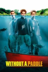 Nonton Without a Paddle (2004) Sub Indo Terbaru