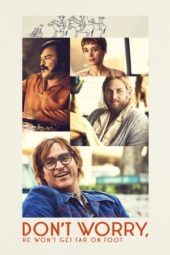 Nonton Don't Worry, He Won't Get Far on Foot (2018) Sub Indo Terbaru