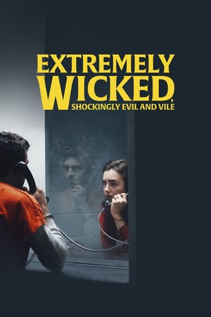Nonton Extremely Wicked, Shockingly Evil and Vile (2019) Sub Indo Terbaru