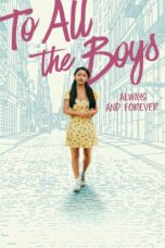 Nonton To All the Boys: Always and Forever (2021) Sub Indo Terbaru